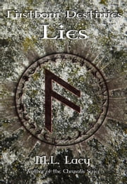 Firstborn Destinies: Lies ebook by M. L. Lacy