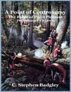 A Point of Controversy - The Battle of Point Pleasant - Poffenbarger VS Lewis ebook by C. Stephen Badgley