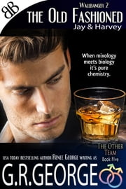 The Old Fashioned - Wallbanger 2 ebook by Renee George,G.R. George