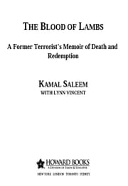 The Blood of Lambs - A Former Terrorist's Memoir of Death and Redemption ebook by Kamal Saleem,Lynn Vincent