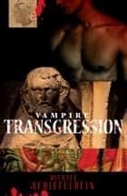 Vampire Transgression ebook by Michael Schiefelbein