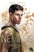 Nemesis - Verräterisches Herz ebook by Michaela Link, Anna Banks