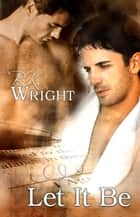 Let It Be ebook by BK Wright