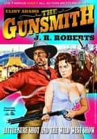 Clint Adams the Gunsmith 9: Little Sureshot and the Wild West Show ebook by JR Roberts