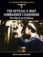 The Official U-Boat Commanders Handbook ebook by Bob Carruthers