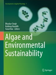 Algae and Environmental Sustainability ebook by Bhaskar Singh,Kuldeep Bauddh,Faizal Bux