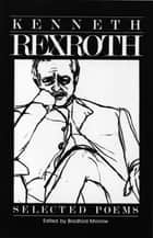 Selected Poems ebook by Kenneth Rexroth
