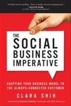 The Social Business Imperative ebook by Clara Shih