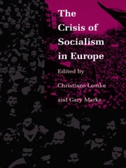 The Crisis of Socialism in Europe ebook by Christiane Lemke,Gary Marks