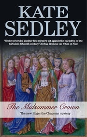 The Midsummer Crown - A Roger the Chapman Medieval Mystery 20 ebook by Kate Sedley