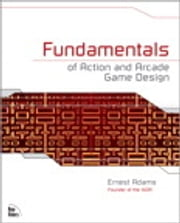 Fundamentals of Action and Arcade Game Design ebook by Ernest Adams