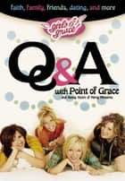 Girls of Grace Q & A ebook by Point Of Grace