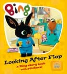 Looking After Flop (Bing) ebook by HarperCollinsChildren'sBooks
