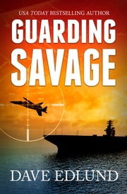 Guarding Savage - A Peter Savage Novel ebook by Dave Edlund