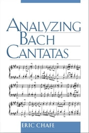Analyzing Bach Cantatas ebook by Eric Chafe