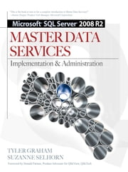 Microsoft SQL Server 2008 R2 Master Data Services ebook by Tyler Graham,Suzanne Selhorn