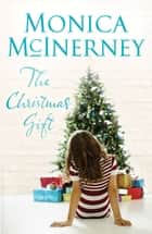 The Christmas Gift ebook by Monica McInerney