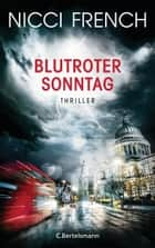 Blutroter Sonntag - Thriller Bd. 7 ebook by Nicci French, Birgit Moosmüller