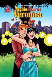 Archie Marries Veronica #29 ebook by Ruiz, Fernando; Amash, Jim; Smith, Bob; Kennedy, Pat; Kennedy, Tim; Peña, Tito; Morelli, Jack; Whitmore, Glenn