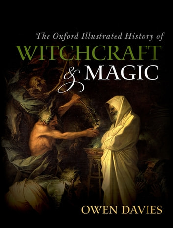 The Oxford Illustrated History of Witchcraft and Magic ebook by