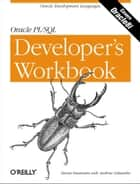 Oracle PL/SQL Programming: A Developer's Workbook - Oracle Development Languages ebook by Steven Feuerstein, Andrew Odewahn