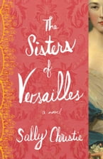 The Sisters of Versailles, A Novel