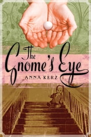 The Gnome's Eye ebook by Anna Kerz