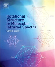 Rotational Structure in Molecular Infrared Spectra ebook by Carlo di Lauro
