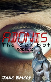 Adonis the Sex-Bot ebook by Jane Emery