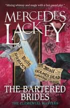 The Bartered Brides (Elemental Masters) eBook by Mercedes Lackey