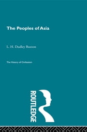 The Peoples of Asia ebook by L.H. Dudley Buxton