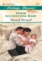 Their Accidental Baby ebook by Hannah Bernard