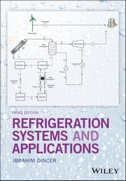 Refrigeration Systems And Applications Ebook By Ibrahim Dincer 9781119230786 Rakuten Kobo United States