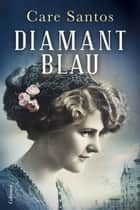 Diamant blau ebook by Care Santos
