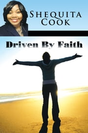 Driven By Faith ebook by Shequita Cook