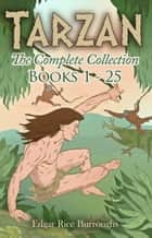 Tarzan [Books 1 - 25] [The Complete Collection] - [illustrated] [Free Audio Links] ebook by Edgar Rice Burroughs