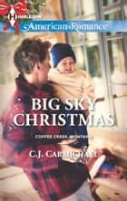 Big Sky Christmas ebook by C.J. Carmichael
