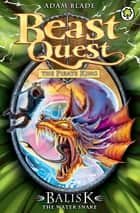 Beast Quest: Balisk the Water Snake - Series 8 Book 1 ebook by Adam Blade