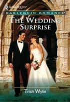 The Wedding Surprise ebook by Trish Wylie
