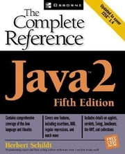 Java 2: The Complete Reference, Fifth Edition ebook by Schildt, Herbert