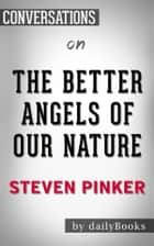 The Better Angels of Our Nature: By Steven Pinker​​​​​​​ | Conversation Starters ebook by dailyBooks