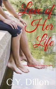 Love of Her Life ebook by C.Y. Dillon