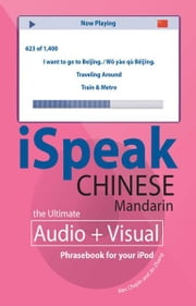 iSpeak Chinese Phrasebook (MP3 CD + Guide) : An Audio + Visual Phrasebook for Your iPod: An Audio + Visual Phrasebook for Your iPod ebook by Alex Chapin