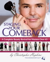 Staging Your Comeback: A Complete Beauty Revival for Women Over 45 ebook by Christopher Hopkins