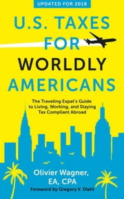 U.S. Taxes for Worldly Americans: The Traveling Expat\