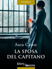 La sposa del capitano ebook by Aura Conte