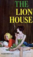 The Lion House ebook by Marjorie Lee