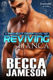 Reviving Bianca ebook by Becca Jameson
