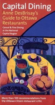 Capital Dining ebook by DesBrisay, Anne