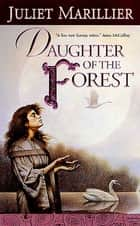 Daughter of the Forest ebook by Juliet Marillier